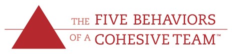 The Five Behaviors of a Cohesive Team™